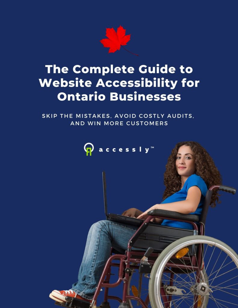 Accessly Ebook Cover: The Complete Guide to Website Accessibility for Ontario Businesses. Skip the mistakes, avoid costly audits, and win more customers